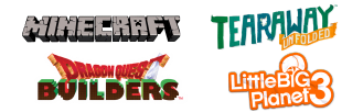 Minecraft, Tearaway Unfolded, Dragon Quest Builders, Little Big Planet 3