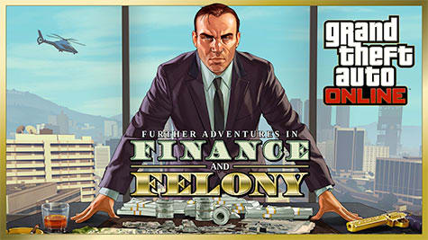 Grand Theft Auto Online - Further Adventures in Finance and Felony