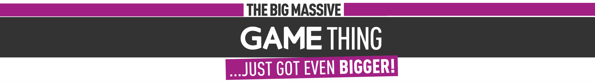 Big Massive GAME Thing