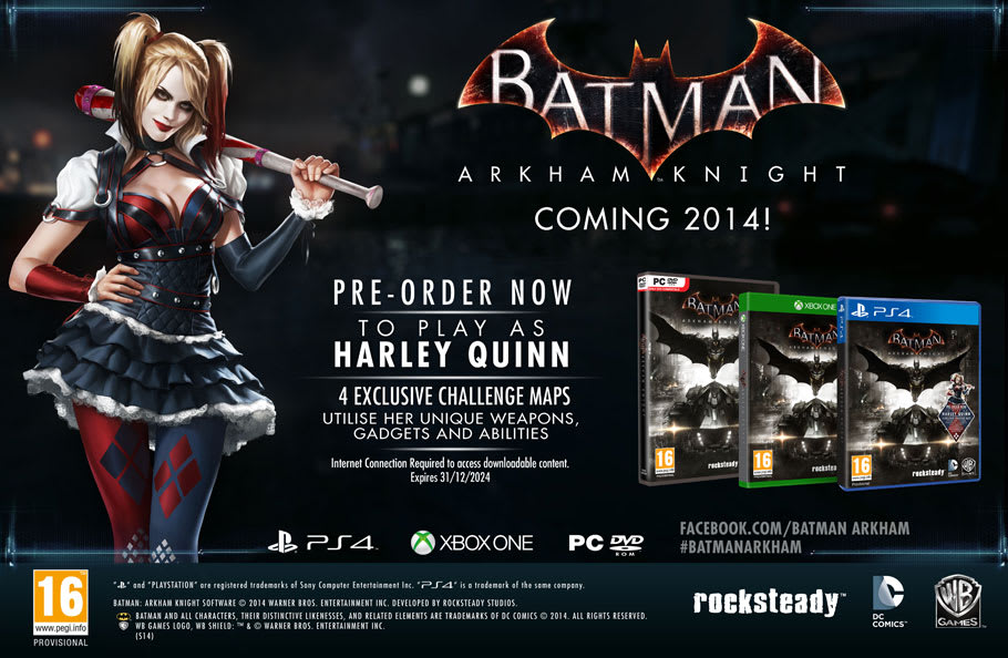 Preorder Batman Arkham Knight on Xbox One, PlayStation 4 and PC to play as Harley Quinn in 4 exclusive Challenge Maps.