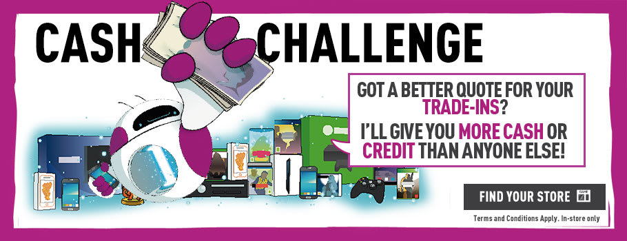 Trade-in cash challenge! - Find out more at GAME.co.uk