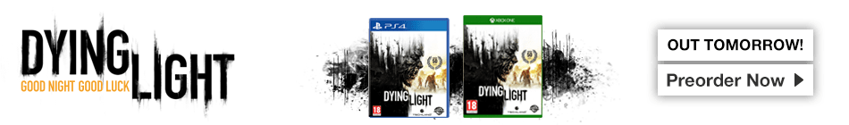 Dying Light Preorder Bonus – Order Now Only at GAME.co.uk!