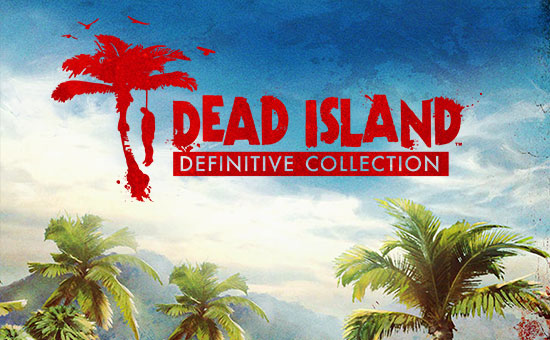 Dead Island Definitive Edition on PS4 - Pre-order now at GAME.co.uk