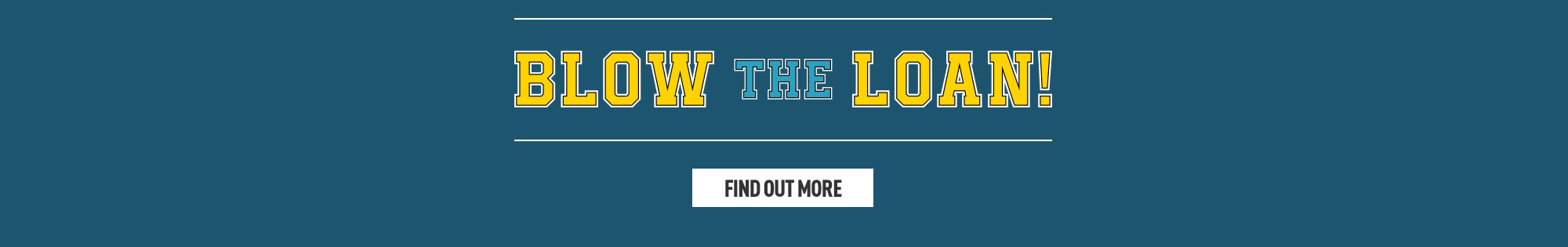 Blow your Loan! - Homepage banner