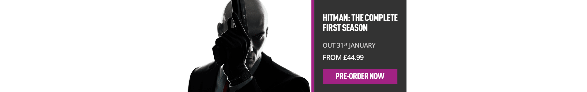 HITMAN: The Complete First Season  for Xbox One and PS4 - Pre-order Now at GAME.co.uk!