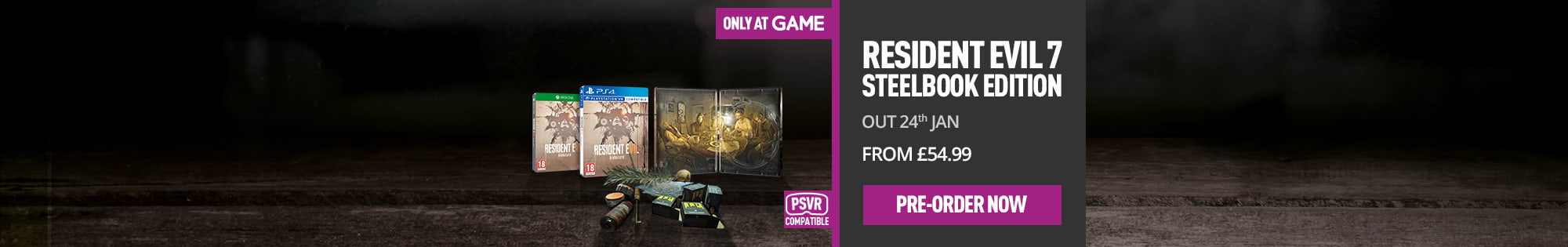 Resident Evil VII for Xbox One, PS4 and PC - Pre-order Now at GAME.co.uk