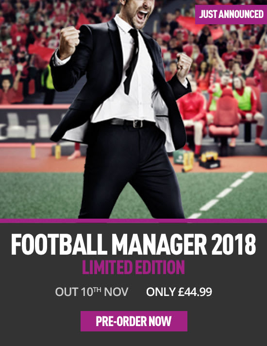 Football Manager 2018 Limited Edition - Pre-order Now at GAME.co.uk