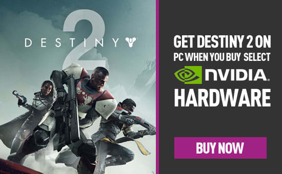 Receive Destiny 2 with select Geforce 10 series Hardware - Buy Now at GAME.co.uk