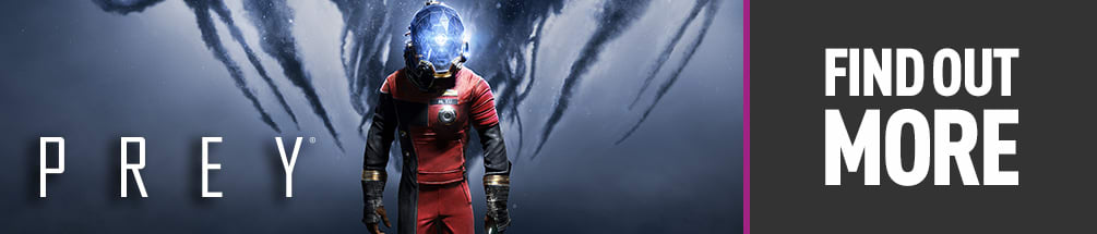 Find out more about Prey at game.co.uk