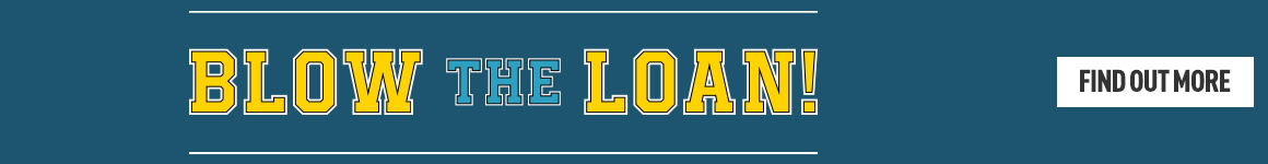 Blow The Loan! - Homepage Banner