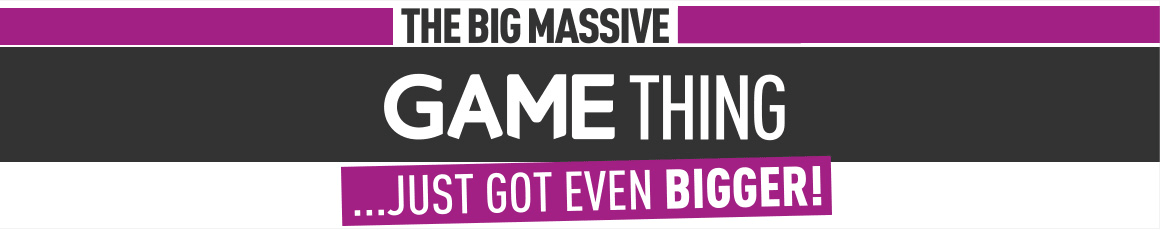 The Big Massive GAME Thing
