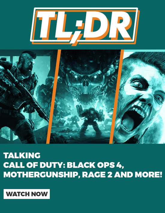 TLDR Latest News: Talking Black Ops 4, Rage 2, Detroit: Become Human and much more!