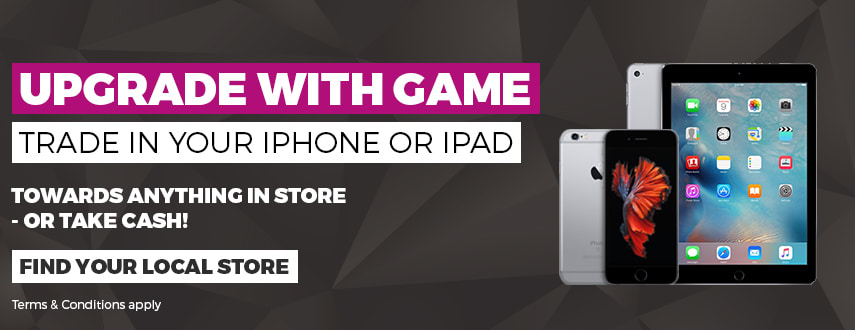 Upgrade with GAME, Trade-In your iPad or iPhone