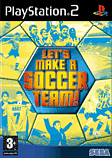 Let's Make a Soccer Team! PlayStation 2