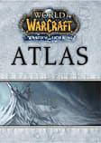 World Of Warcraft Atlas: Wrath Of The Lich King Strategy Guide Strategy Guides and Books