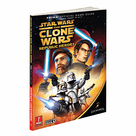 Star Wars: The Clone Wars: Republic Heroes Strategy Guide Strategy Guides and Books