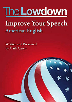 The Lowdown - Improve your speech - American English Computing