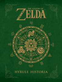 The Legend of Zelda: Hyrule Historia Hardback Strategy Guides and Books