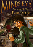 Mind's Eye: Secrets Of The Forgotten PC Games