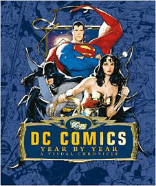 DC Comics Year by Year: A Visual Chronicle Strategy Guides and Books