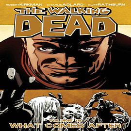 The Walking Dead, Volume 18: What Comes After (Paperback) Books