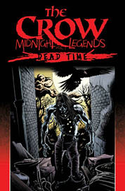 The Crow Midnight Legends Volume 2: Flesh & Blood (Paperback) Books
