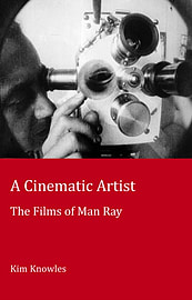 A Cinematic Artist: The Films of Man Ray (Paperback) Books