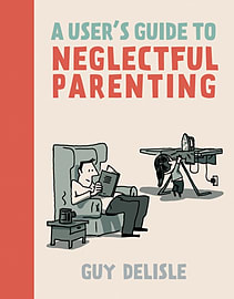 A User's Guide to Neglectful Parenting (Paperback) Books