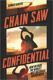 Chain Saw Confidential: How We Made America's Most Notorious Horror Movie (Hardcover) Books