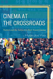 Cinema at the Crossroads: Nation and the Subject in East Asian Cinema (Paperback) Books