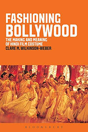 Fashioning Bollywood: The Making and Meaning of Hindi Film Costume (Paperback) Books