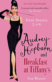 Fifth Avenue, 5 A.M.: Audrey Hepburn in Breakfast at Tiffany's (Hardcover) Books