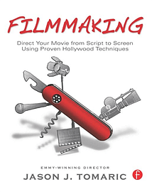 Filmmaking: Direct Your Movie from Script to Screen Using Proven Hollywood Techniques (Paperback) Books