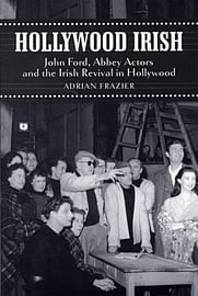 Hollywood Irish: John Ford, Abbey Actors and the Irish Revival in Hollywood (Paperback) Books