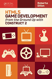 HTML5 Game Development from the Ground Up with Construct 2 (Paperback) Books