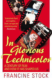 In Glorious Technicolor: A Century of Film and How it has Shaped Us (Paperback) Books