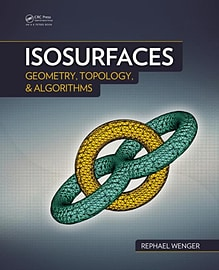 Isosurfaces: Geometry, Topology, and Algorithms (Hardcover) Books