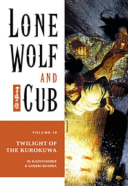Lone Wolf and Cub Volume 18: Twilight of the Kurokuwa: Twilight of the Kurokuwa v. 18 (Lone Wolf and Books