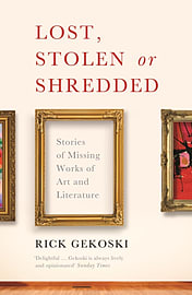 Lost, Stolen or Shredded: Stories of Missing Works of Art and Literature (Paperback) Books
