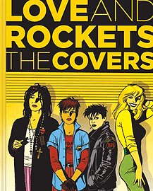 Love & Rockets: The Covers (Love and Rockets (Graphic Novels)) (Hardcover) Books