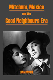 Mitchum, Mexico and the Good Neighbours Era (Paperback) Books