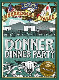Nathan Hale's Hazardous Tales: Donner Dinner Party (Hardcover) Books