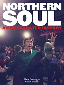 Northern Soul: An Illustrated History (Hardcover) Books
