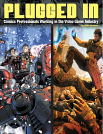 Plugged In! Comics Professionals Working in the Video Game Industry (Paperback) Books