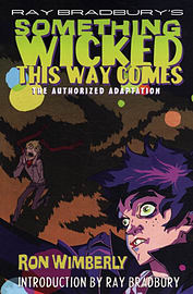 Ray Bradbury's Something Wicked This Way Comes: The Authorized Adaptation (Paperback) Books