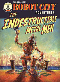 Robot City Adventures - The Indestructible Metal Men (Paperback) Books