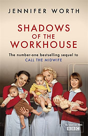 Shadows Of The Workhouse: The Drama Of Life In Postwar London (Paperback) Books