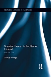 Spanish Cinema in the Global Context: Film on Film (Routledge Advances in Film Studies) (Hardcover) Books
