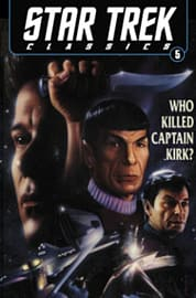 Star Trek Classics Volume 5: Who Killed Captain Kirk? (Paperback) Books