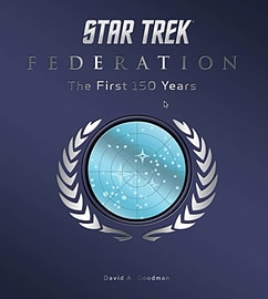 Star Trek Federation: The First 150 Years (Hardcover edition) (Hardcover) Books